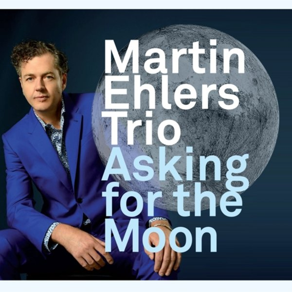 NRW8012 :: MARTIN EHLERS :: Asking for the moon (CD)
